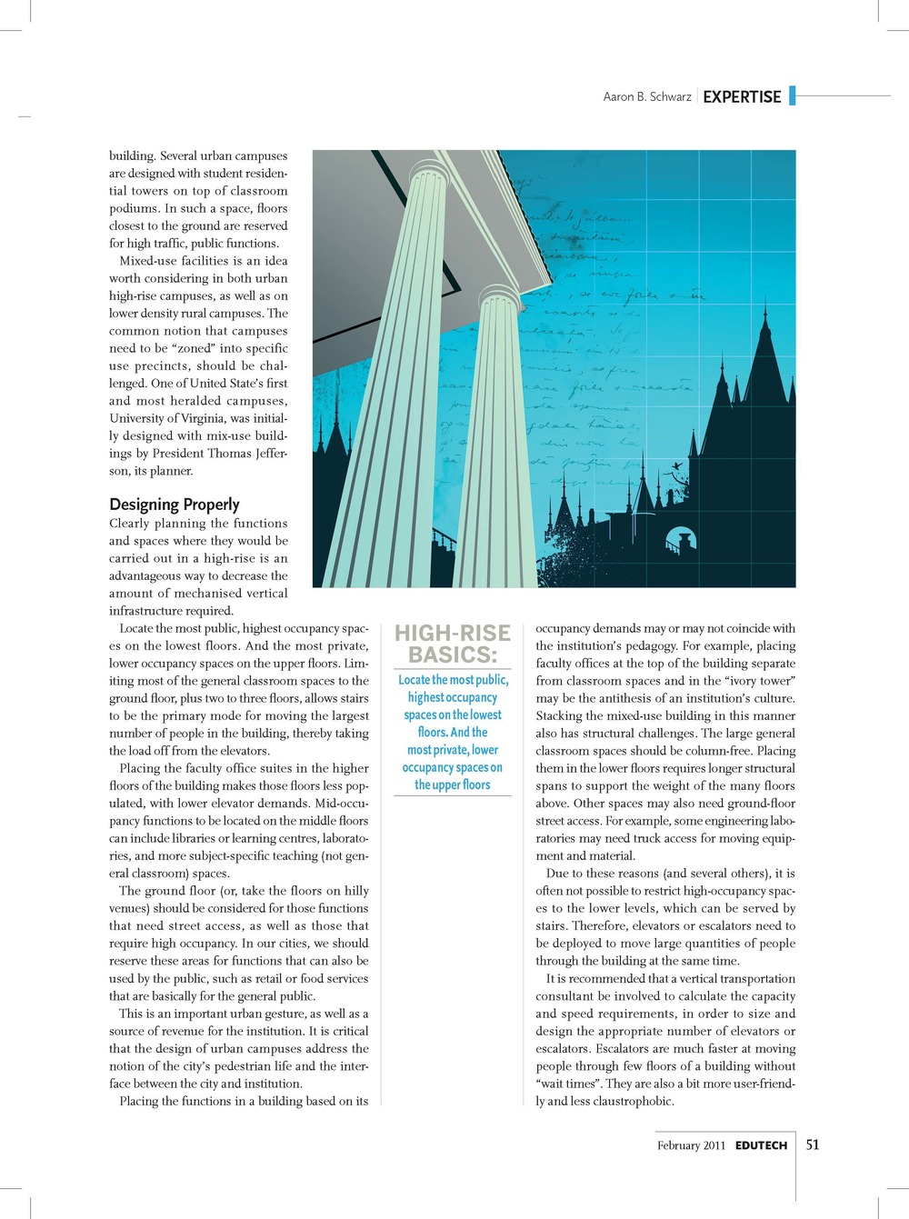 The biggest challenge is how to move students vertically through the building.  In the suburban or rural campuses, most classroom buildings are designed to two or three stories.  In this mode the students are moving about using the stair systems and they are not reliant on elevators or escalators.  Reliance on elevators and escalators come into play as soon as we begin to exceed three to four stories.  Elevators are in lower buildings, but their primary purpose and sizing is based on their use by the physically challenged and for service, not for moving large quantities of people quickly.