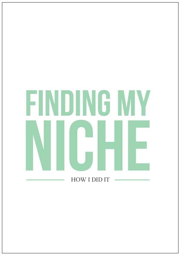 How I Found My Business and Design Niche