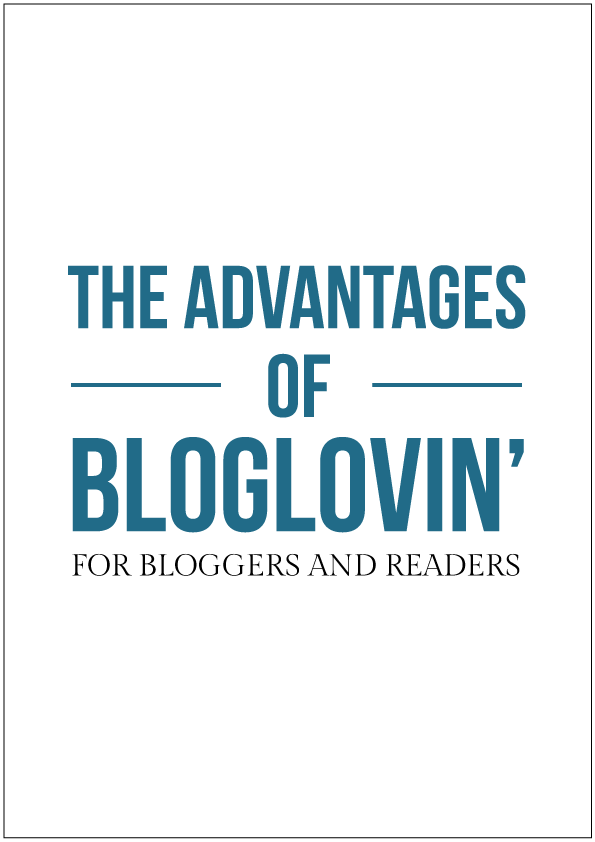 Advantages of Bloglovin for Bloggers and Readers