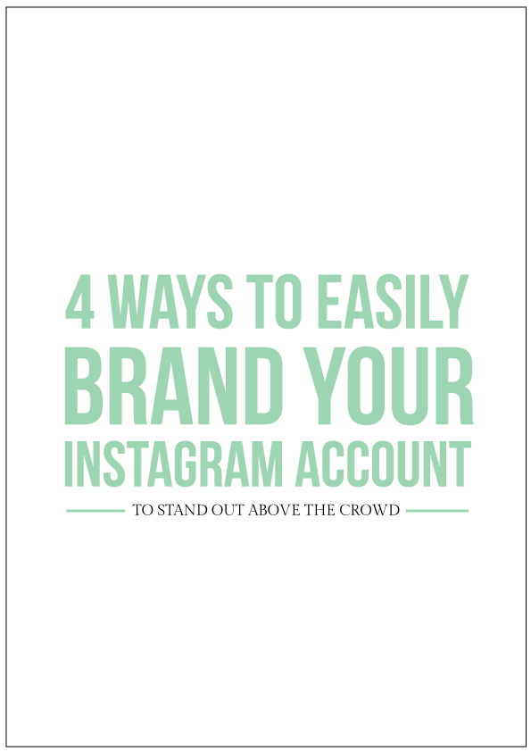 4 ways to easily brand your instagram account