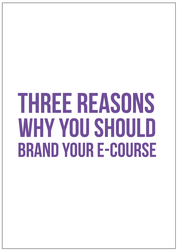 Benefits of branding your e-course