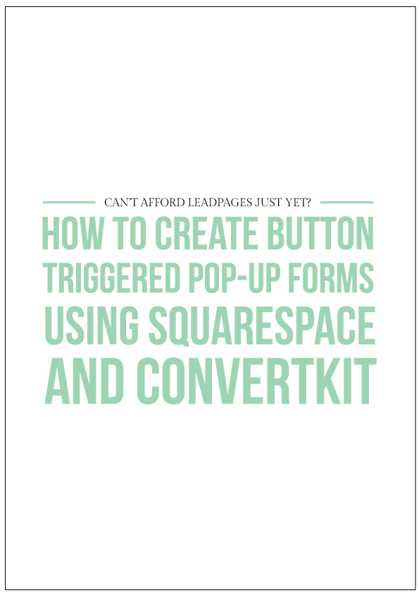 How to create button triggered pop-up forms with Squarespace and Convertkit