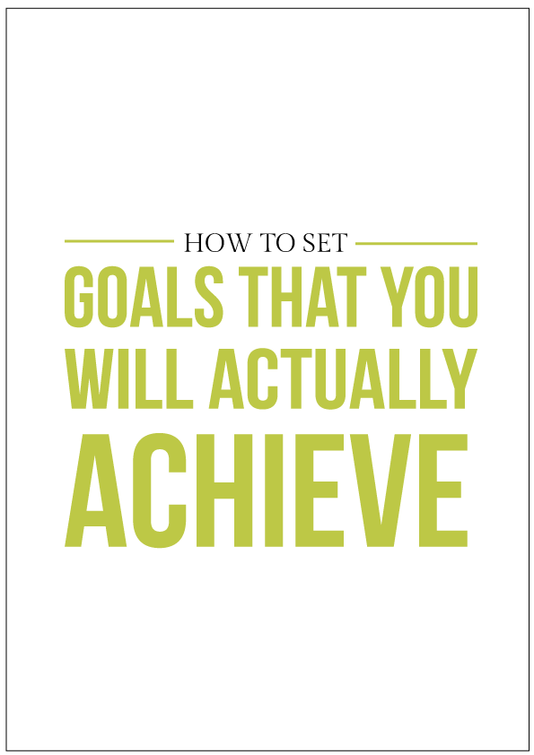 How to set goals that you will actually achieve