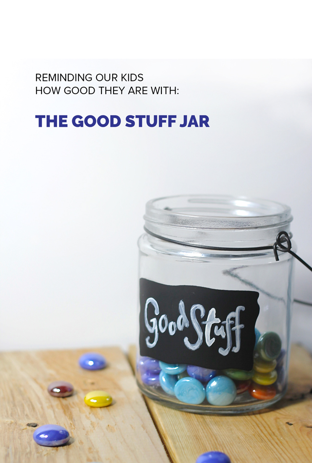My kids know when I reprimand them that they've done something wrong. But do they know how much good they do? Use a good stuff jar to bring the best out in your family.