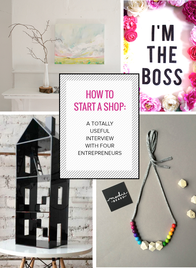 Ever thought of starting your own shop? Read this first - advice from four amazing entrepreneurs.