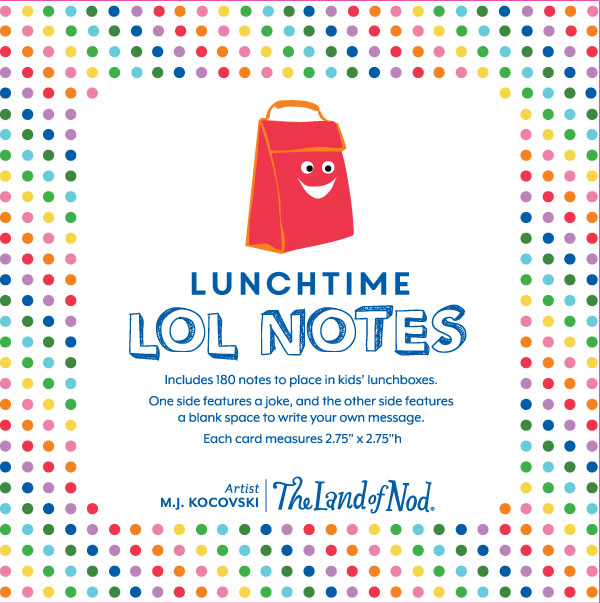 CLICK TO SEE OUR LUNCHBOX NOTES NOW ON SALE AT THE LAND OF NOD!