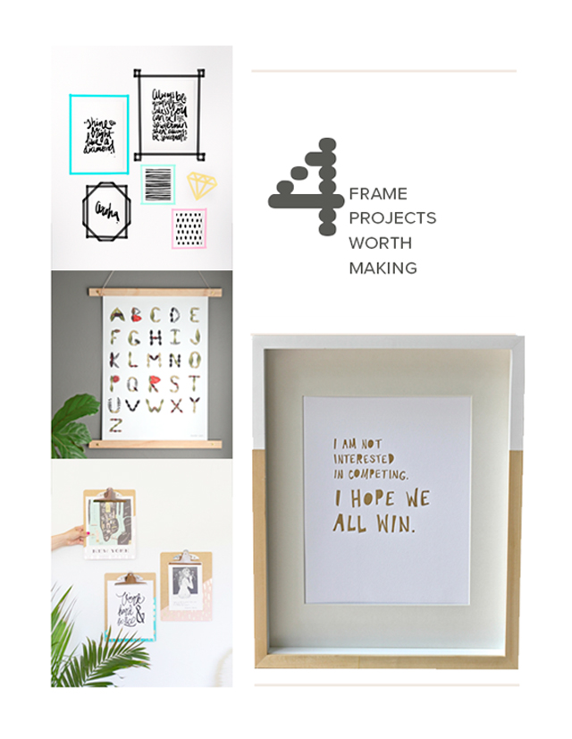 Frames worth making! These four ideas are easy with great final results.