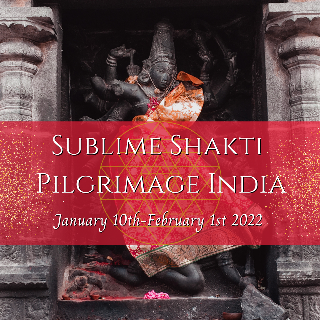 Sublime Shakti Pilgrimage India 2020 — Shakti Temple Arts