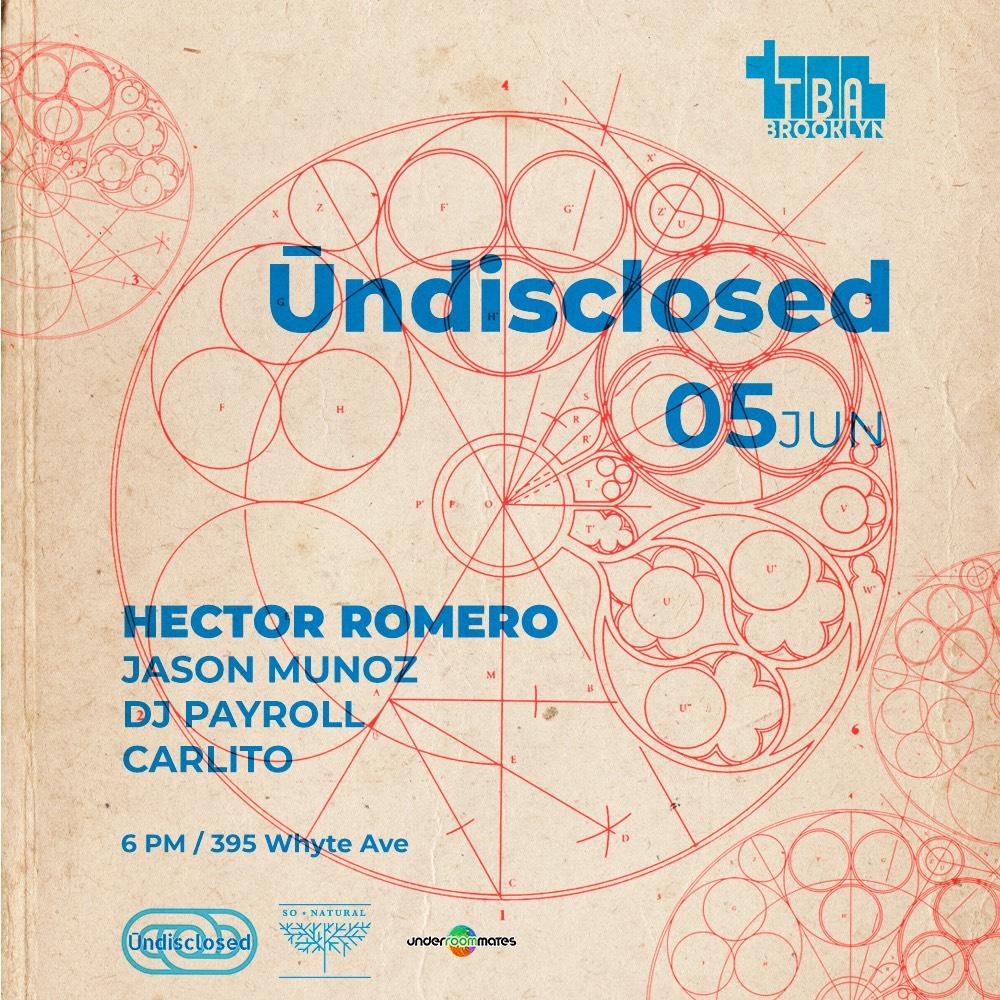Ūndisclosed | Hector Romero, Jason Munoz/ Dj Payroll