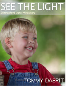 "Click to buy ""See The Light - Understanding Digital Photography"" by Tommy Daspit"