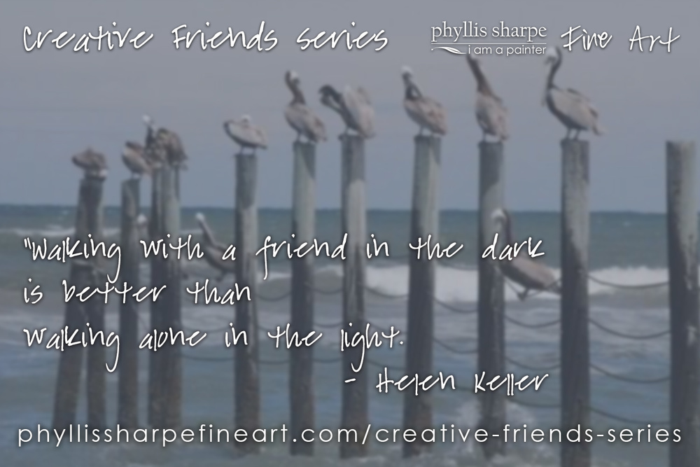phyllis-sharpe-fine-art-creative-friends-series-helen-keller-quote.jpg