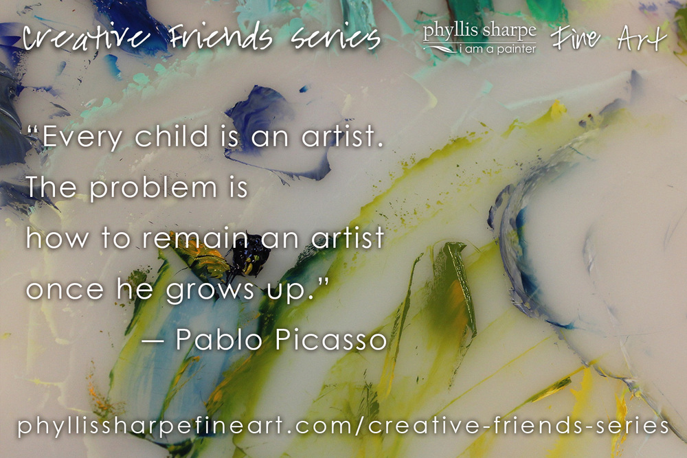 phyllis-sharpe-fine-art-creative-friends-series-picasso-quote-every-child-is-an-artist.jpg