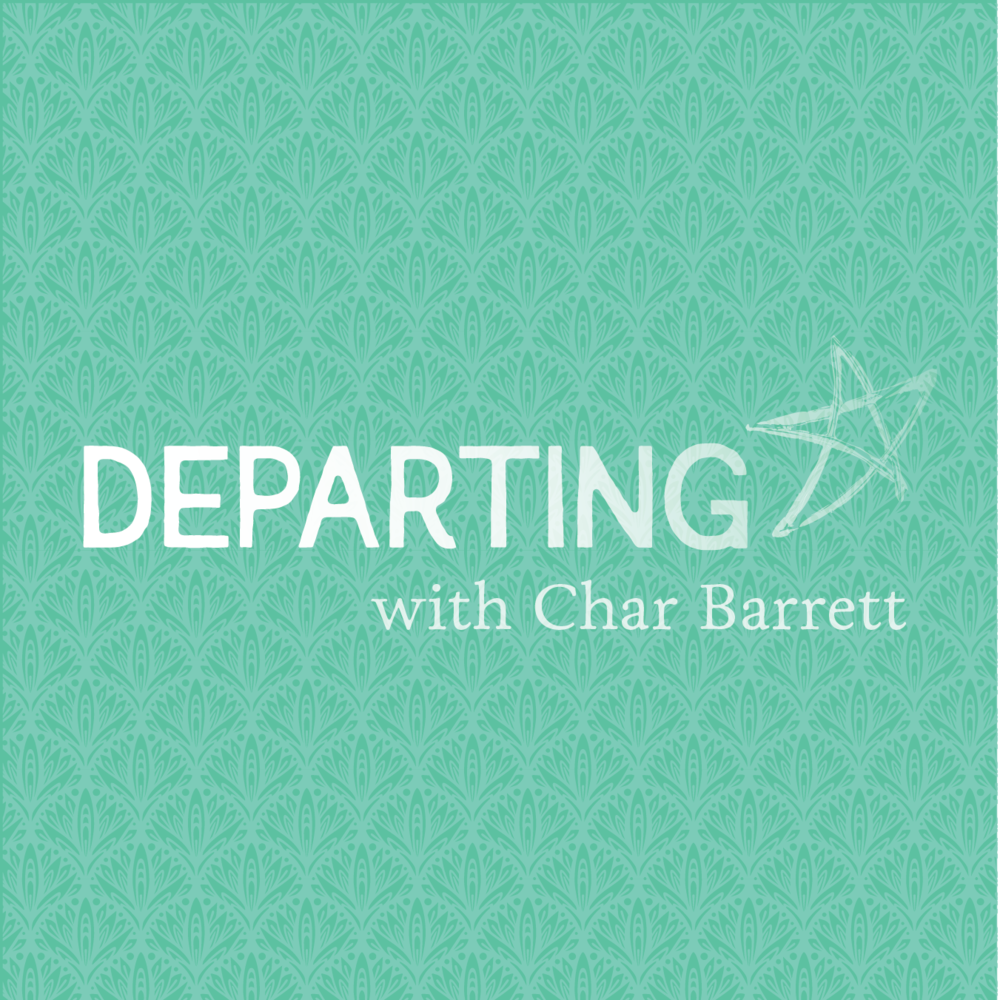 DEPARTING WITH CHAR  departingpodcast.com