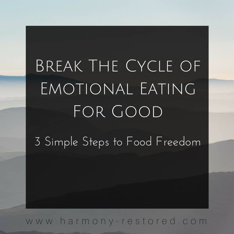 break the cycle of emotional eating for good