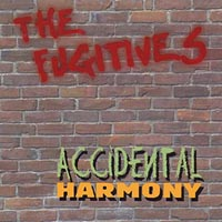 THE FUGITIVES - ACCIDENTAL HARMONY (EP)