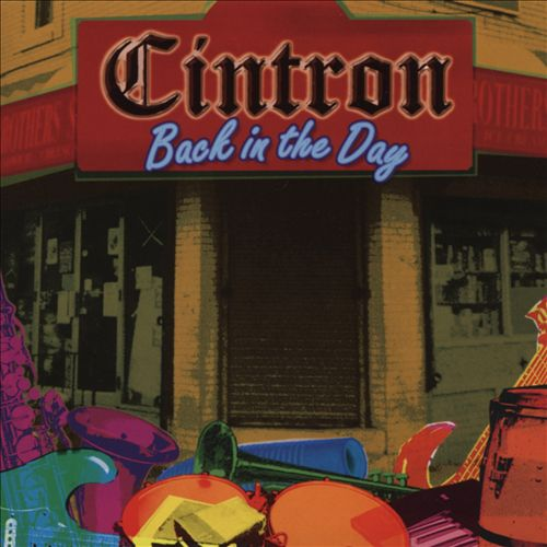 CINTRON - BACK IN THE DAY (Cam/Jam Records/AGU/Ark21/UNIVERSAL MUSIC GROUP)