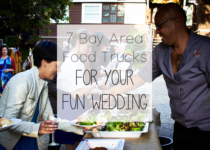 bbd17ef4437f3d 7 Bay Area Food Trucks For Your Fun Wedding — Spreading Lovely