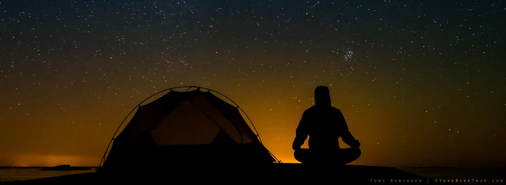 Night time meditation and camping.
