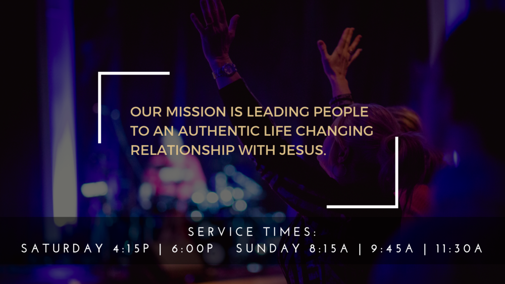 Our Mission is LEading People to an Authentic LIfe Changing Relationship with Jesus.png