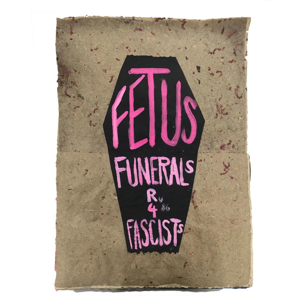 Fetus Funerals R 4 Fascists