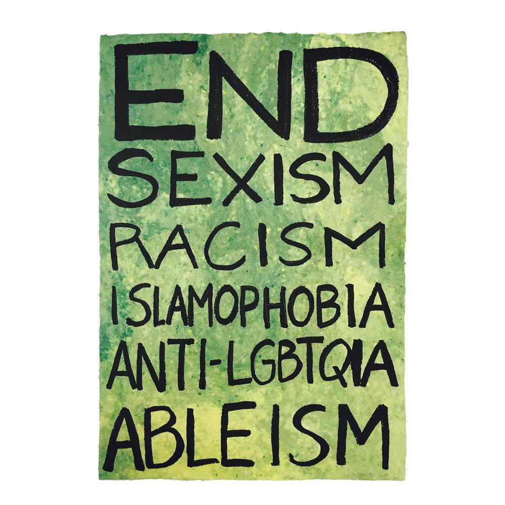 End Sexism, Racism, Islamophobia, Anti-LGBTQIA, Ableism