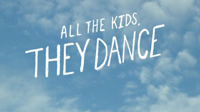 ALL THE KIDS, THEY DANCE - FILM BRANDING