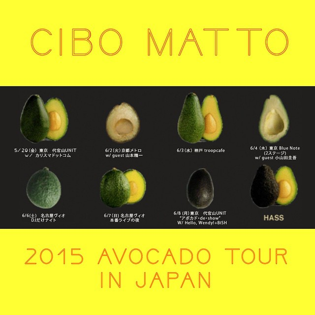 """We are going to Japan this year too!  今年も日本ツアーします!遊びに来てね。  5/29(金) 東京 代官山UNIT  w/ カリスマドットコム  http://www.unit-tokyo.com  6/2(火) 京都メトロ """"Thanks for METRO 25th Anniversary -Day1-"""" CIBO MATTO with guest 山本精一http://www.metro.ne.jp  6/3(水) 神戸 troopcafe http://troopcafe.tumblr.com  6/4(木) Blue Note TOKYO (2ステージ) 「CIBO MATTO with guest 小山田圭吾」 [1st] OPEN/START 17:30/19:00 [2nd] OPEN/START 20:45/21:30 http://www.bluenote.co.jp/jp/  6/6 (土) 名古屋ヴィオ """"DJだけナイト""""  http://www.liveandloungevio.com  6/7(日) 名古屋ヴィオ """"本番ライブの夜""""  http://www.liveandloungevio.com  6/8 (月)東京 代官山UNIT """"アボカド・de・show""""  W/ Hello, Wendy!+BiSH  http://www.unit-tokyo.com"""