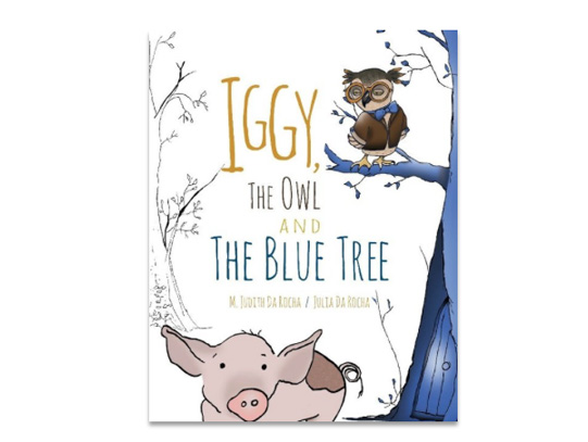 Iggy, The Owl and The Blue Tree  Iggy is a mischievous pig who tends to get in trouble. One day he ignores his mother's advice and gets lost in the forest. There he encounters two unlikely characters - an owl with glasses and a blue tree. Will he ever get to see his family again?