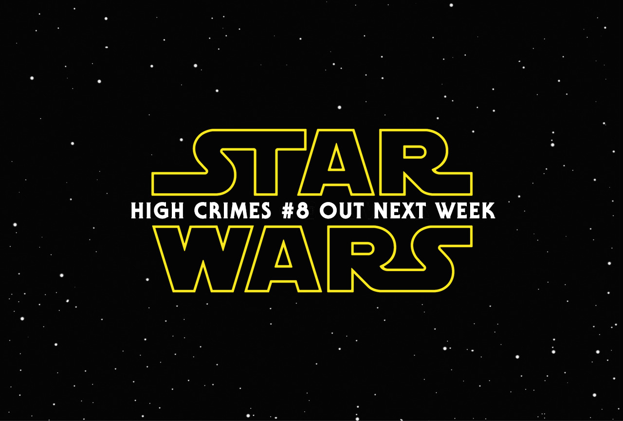 highcrimescomic :     High Crimes #8 - Out Next Week (way before that Star Wars movie)