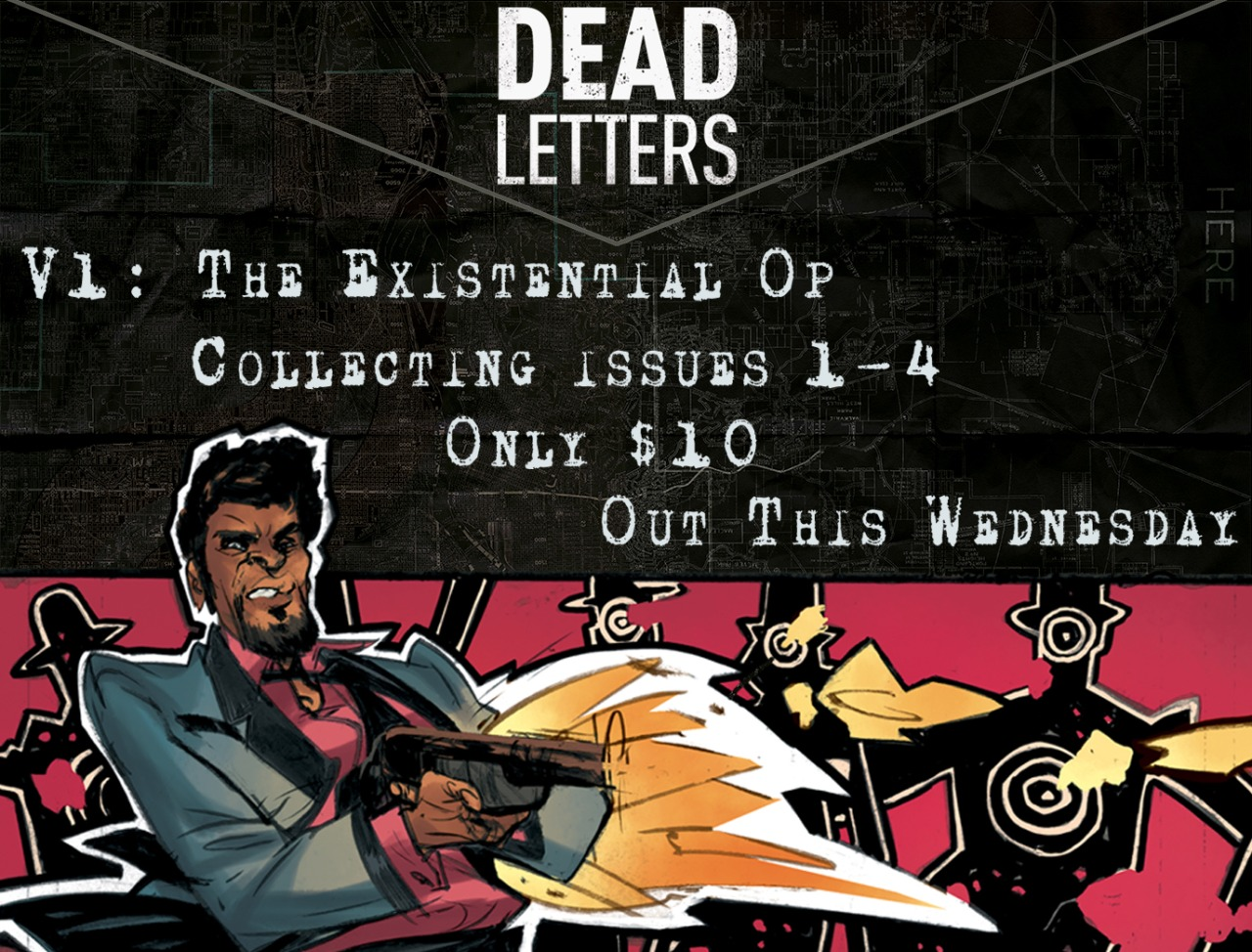 deadletterscomic :     Coming this Wednesday is our first trade of DEAD LETTERS.   Fun fact: the title of this collection, The Existential Op, was the original title the book was pitched as, a super winky nod to one of the main inspirations for the book: Dashiell Hammett's character, The Continental Op.   Fortunately everyone came to their senses pretty quick and we figured out a title way better for this book than a pun that would only be hilarious if this were 1955 or if you were a hardboiled nerd.   This collects DEAD LETTERS' first four issues. It's self-contained but is conveniently also everything you need to know in time to jump on with issue 5 coming out next month. And it's only $9.99. That is less than…a lot of stuff.     My first solo trade comes out this wednesday and i am beyond excited.