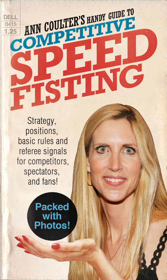 liartownusa :       Ann Coulter's Handy Guide to Competitive Speed Fisting