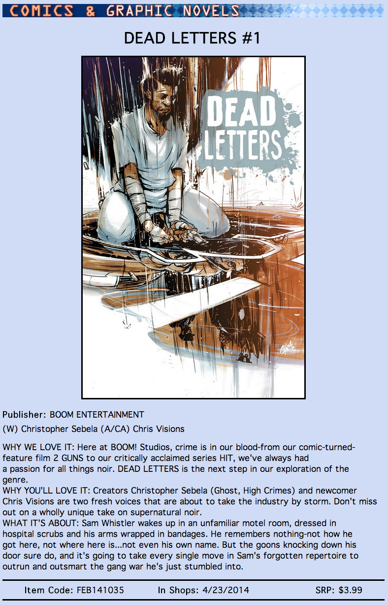 deadletterscomic :       DEAD LETTERS #1  is now available for pre-orders  from all your favorite comic book shops. Just give your shop the code -  FEB141035  - or tell them you want to add the book to your pull list or subscribe to it and they'll let you know when it shows up on April 23rd.   Tomorrow, we'll be providing you an order form, all easy-peasy print out, fill out and dropp off at your local shop. The form will have spots to order the issue, the variant cover by Ron Wimberly or subscribe to the ongoing series.   Real talk: Pre-orders are the lifeblood of comics, especially new ones by a couple of dudes named Chris who you might not have read anything by before. So we'd appreciate it if you gave us a shot, ordered an issue to see what we're doing and help spread the word as we get closer to release day.   Speaking of, Final order cutoff (the last chance for shops to adjust their orders) is FEBRUARY 27th, so order early, order often.     It's a real thing that's really happening.
