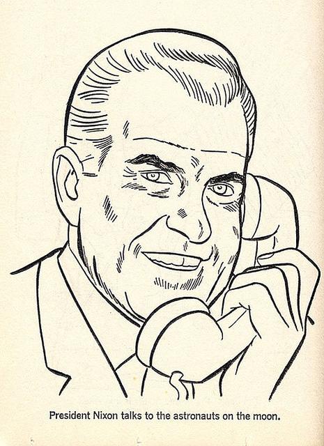 spuzzlightyeartoo :      1969 … coloring book Nixon!  by  x-ray delta one  on Flickr.      Nixon autoreblog protocols in effect.