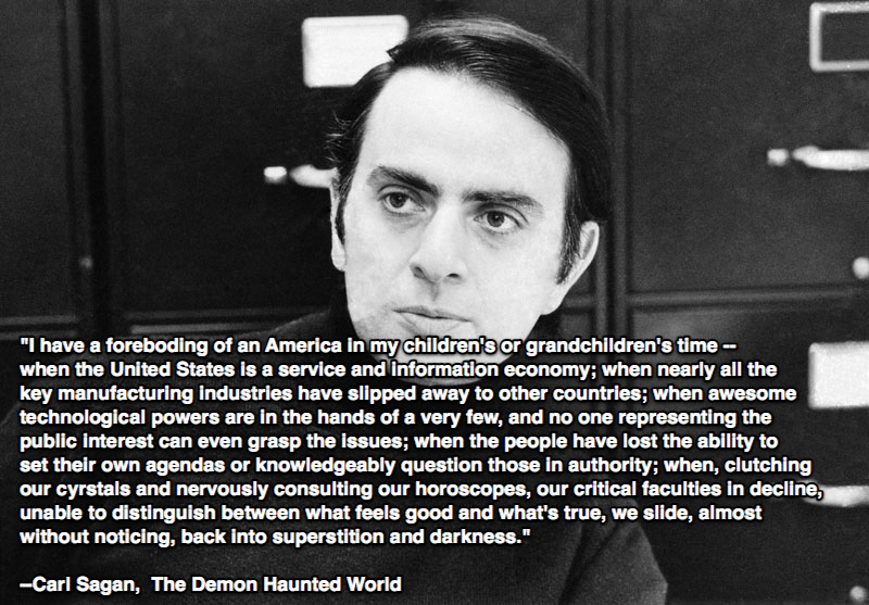ruckawriter :     Carl Sagan knew.