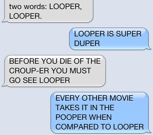 LOOPER excitement is at an all time high around here.   (reminded to post this by  this )