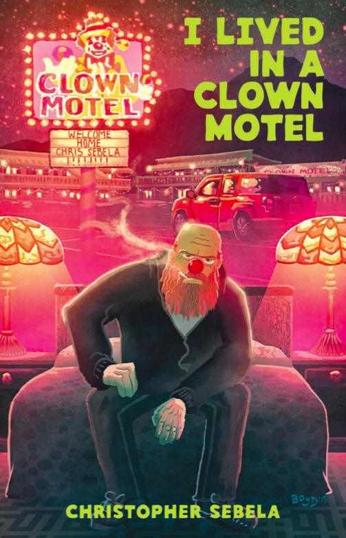 I Lived In A Clown Motel (2nd Edition)