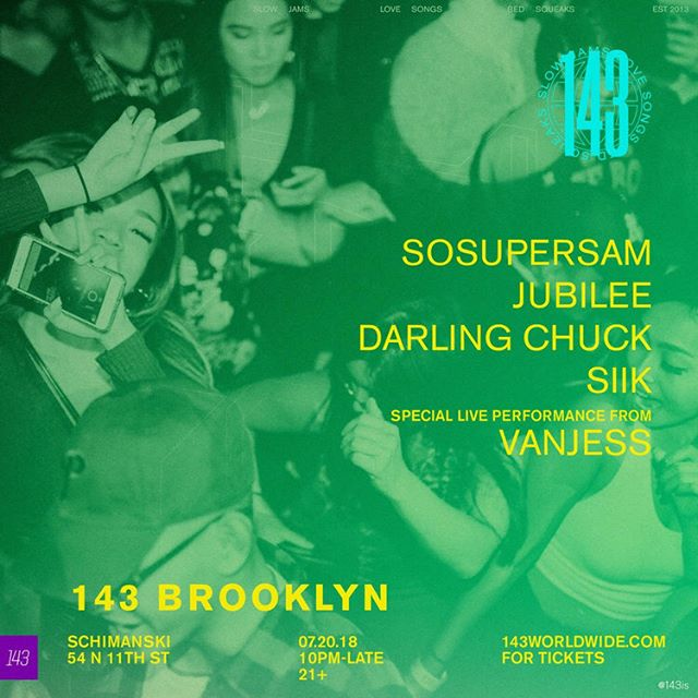 @sosupersam and @siik return to NYC on 7.20 with special guests @vanjess @jubileedj @darlingchuck🔥 . Tickets on sale now 143worldwide.com