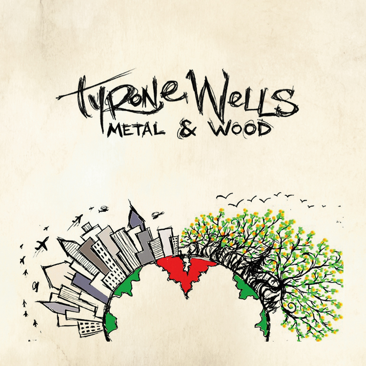 Tyrone Wells-Metal&Wood