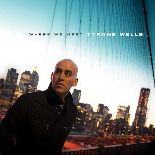 Tyrone Wells-Where We Meet