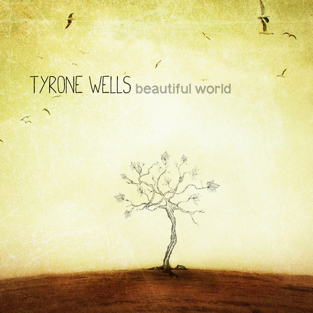 Tyrone Wells-Beautiful World