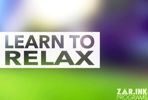 ZAR.INK Learn To Relax Program