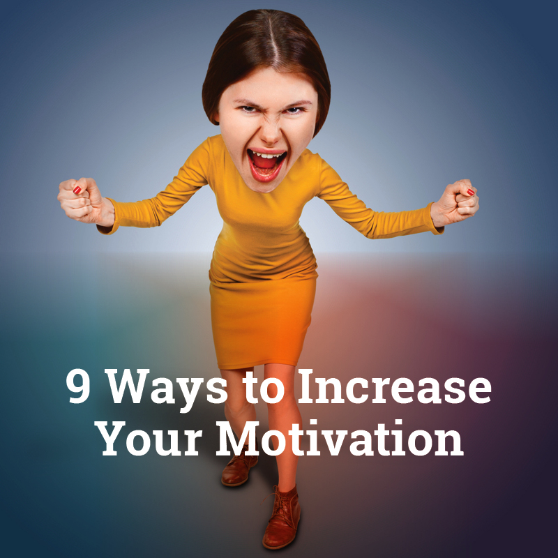 9 Ways to Increase Your Motivation