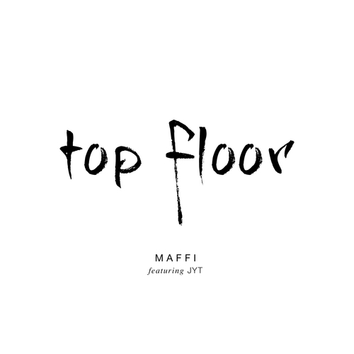 MAFFI: Top Floor (feat. JYT)
