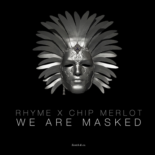 Rhyme x Chip Merlot: We Are Masked