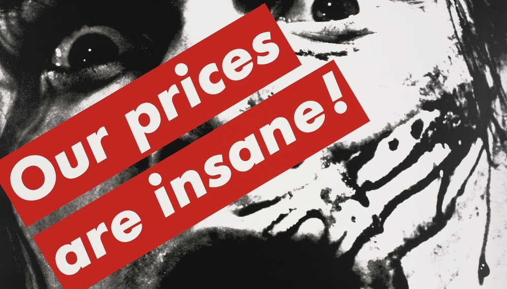 Barbara-Kruger-Untitled-Our-Prices-Are-Insane-200-300k-502k-USD.jpg