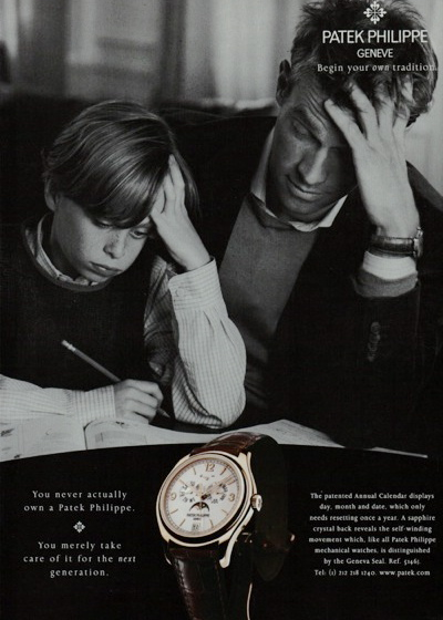 """The slogan has since been updated to """"You never actually own a Patek Philippe. You merely look after it for the next generation."""""""