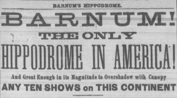 """...And Great Enough in its Magnitude to Overshadow with Canopy ANY TEN SHOWS on THIS CONTINENT"" -Ad from the Cincinnati Enquirer, September 17, 1875"