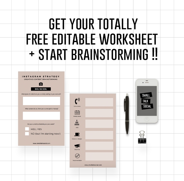 Get a free editable worksheet to help you brainstorm new creative content ideas for your Instagram account | Small Talk Social Instagram Content Strategy Digital Worksheet