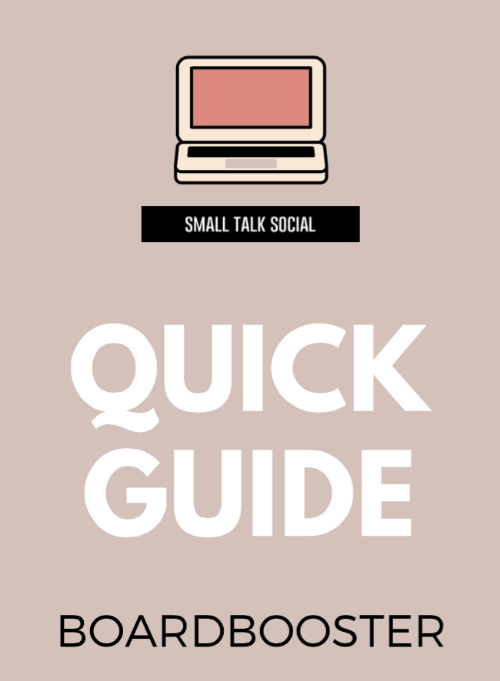 Download your FREE Quick Guide for BoardBooster from Small Talk Social.  Learn the basics for setting up + scheduling your first pins on Pinterest using this program.