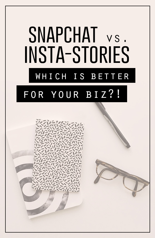 SnapChat or Instagram Stories?! Which one should you be focusing on to market your business?